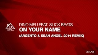 Dino MFU feat. Slick Beats - On Your Name (Argento & Sean Angel 2014 Remix) Zero051