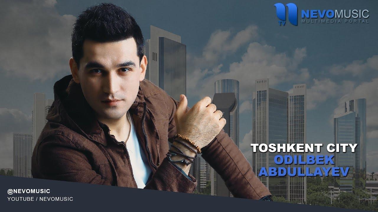Odilbek Abdullayev - Toshkent City | Одилбек Абдуллаев - Ташкент Сити (music version)