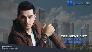 Odilbek Abdullayev Toshkent City Одилбек Абдуллаев Ташкент Сити Music Version