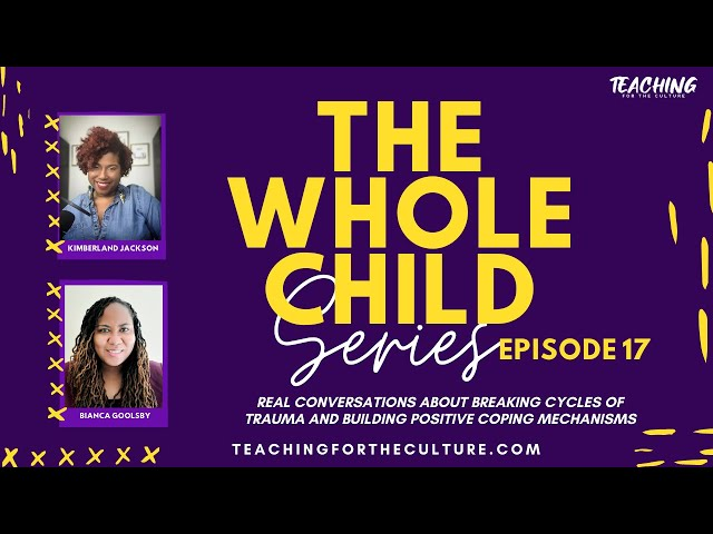 The WHOLE Child - Episode 17: The Melody of Trauma Continues: Disrupting the Cycle