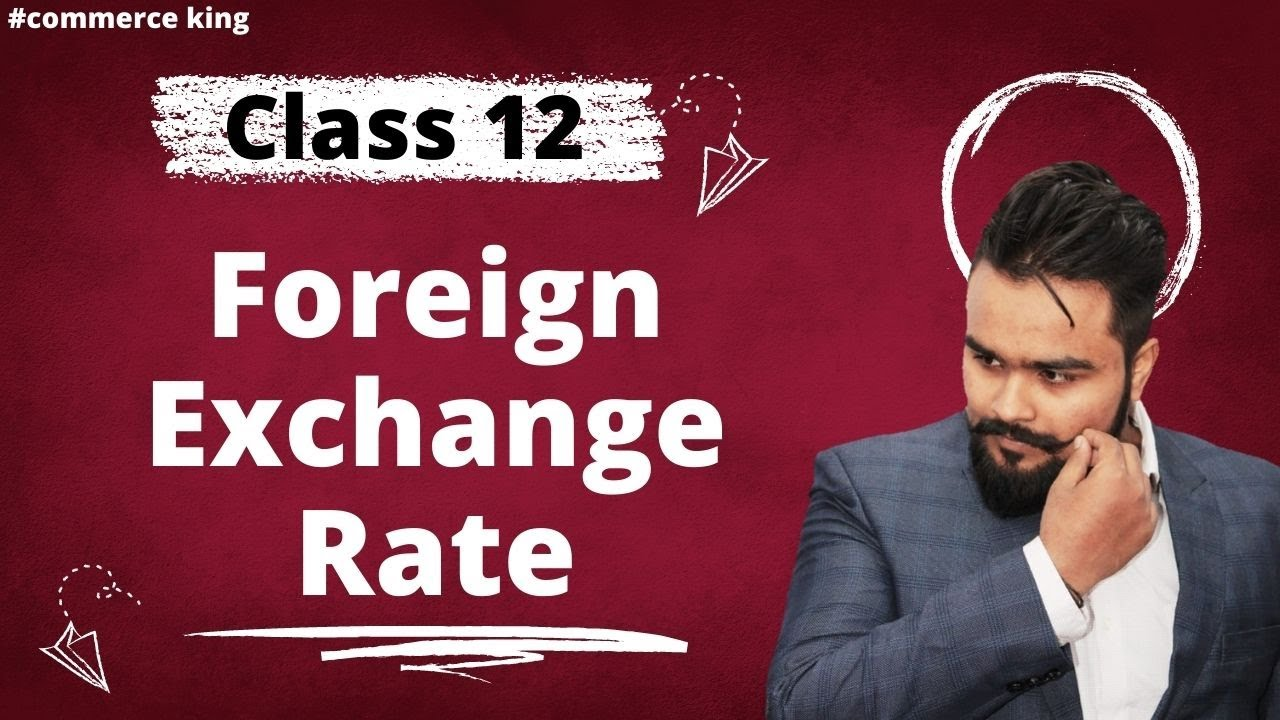 #72, Foreign exchange rate (Class 12 macroeconomics)