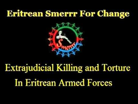 Extrajudicial Killing & Torture In Eritrean Armed Forces