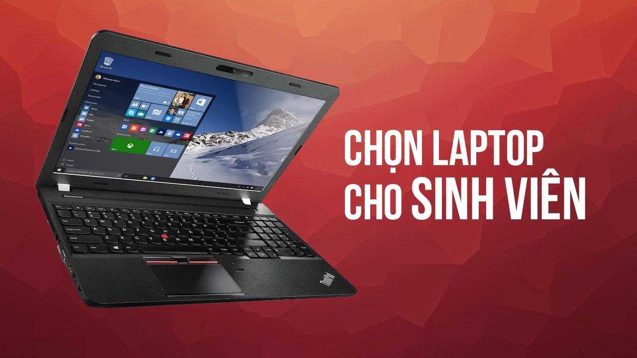 Sinh viên nên dùng laptop nào để học tập tốt nhất