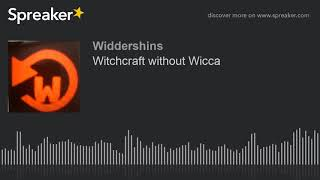 Witchcraft without Wicca