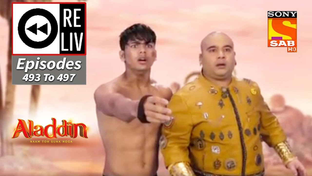 Download Weekly ReLIV - Aladdin - 19th October 2020 To 23rd October 2020 - Episodes 493 To 497