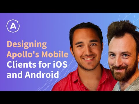 Designing Apollo's Mobile Clients for iOS and Android