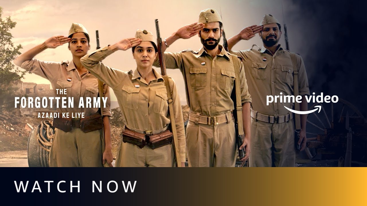 Watch Now The Forgotten Army Tum Azaad Ho Amazon Prime Video