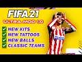 Gambar cover DOWNLOAD FIFA 21 ULTRA MOD 1.0 - CLASSIC TEAMS, TATTOOS, BALLS, NO CROWD MOD, KITS etc.