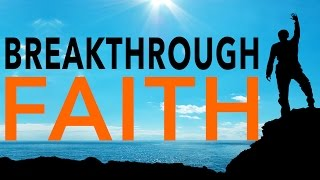 BREAKTHROUGH FAITH | Larry Sparks | Sid Roth