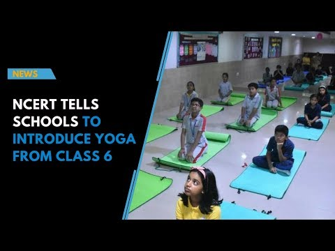 NCERT tells schools to introduce Yoga from class 6 Mp3