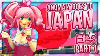 Anomaly goes to Japan (PART 1)