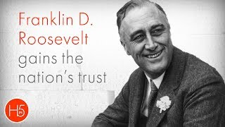 FDR Gains the Nation's Trust