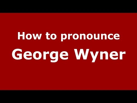 How to pronounce George Wyner American EnglishUS   PronounceNames.com