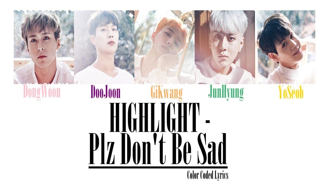 HIGHLIGHT - Plz Don't Be Sad (Color Coded LYRICS) - YouTube