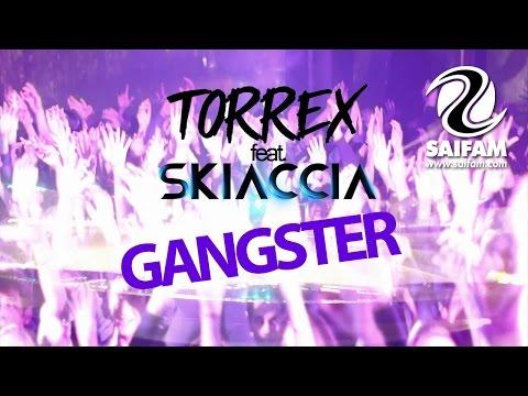Torrex Feat. Skiaccia - Gangster (Official Video)