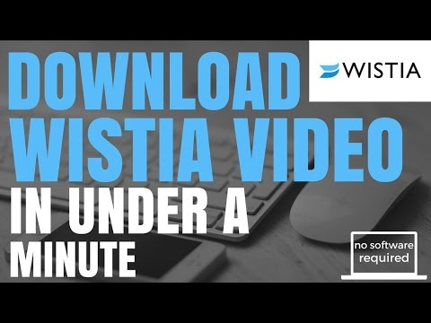 Download Wistia Video In Under A Minute (No Software Required)