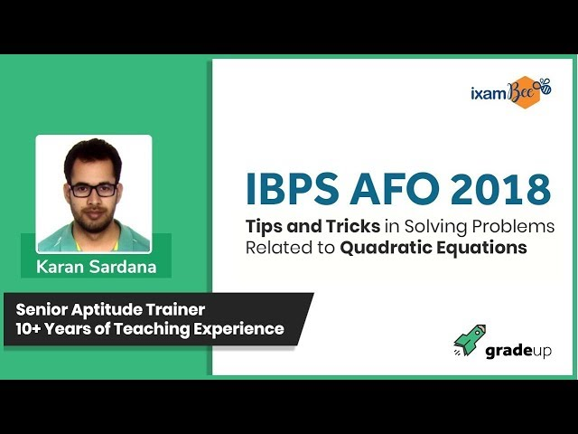 IBPS AFO 2018 || Tips & Tricks for Solving Problems in Quadratic Equations - ixamBee - Class 7