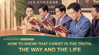 "Gospel Movie ""The Mystery of Godliness"" (5) - How to Know That Christ Is the Truth, the Way and the Life"