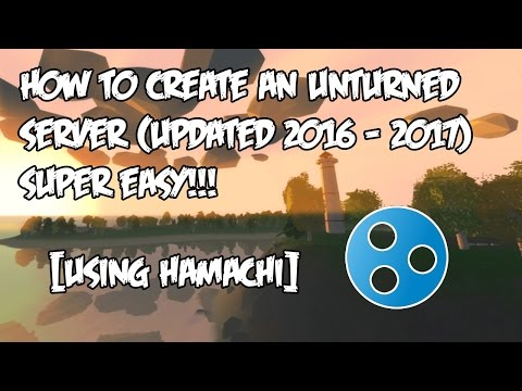 How To Create A Server In Unturned Using Hamachi [UPDATED]