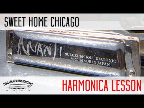 How To Play Sweet Home Chicago On Harmonica