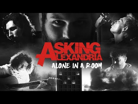 preview ASKING ALEXANDRIA - Alone In A Room from youtube