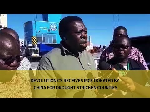 Devolution CS receives rice donated by China for drought stricken counties