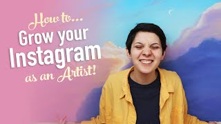 How to Grow your Instagram Following as an Artist - Dos and Don'ts!