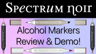 Spectrum Noir Markers Review & Demo - includes Illustrator & Graphic