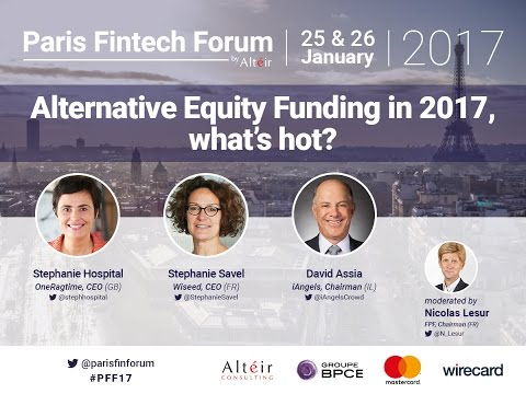 Alternative Equity Funding in 2017, what's hot? - Paris Fintech Forum 2017