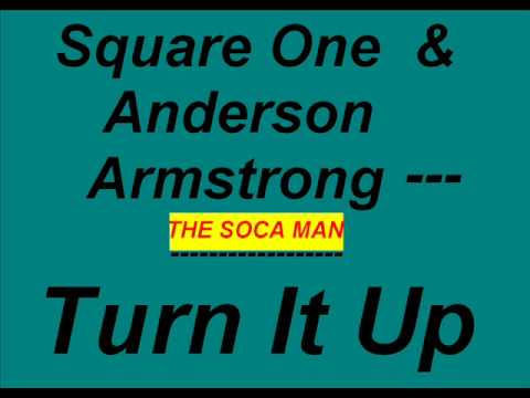 Square One & Anderson Armstrong - Turn It Up [SOCA]