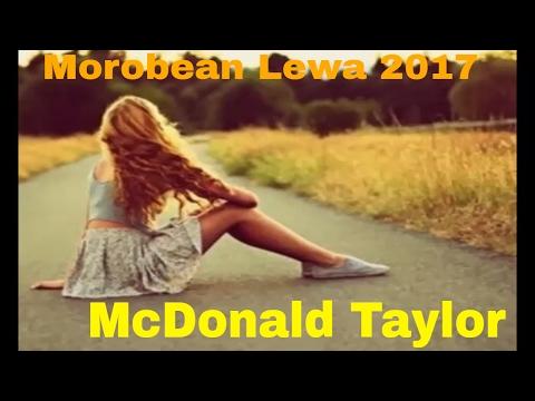 Morobean Lewa -  McDonald Taylor [2017 FRESH HITS] Mp3