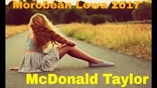 Morobean Lewa -  McDonald Taylor [2017 FRESH HITS]