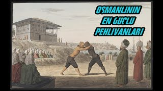 Ottomans Most Strongest Wrestlers - Pehlivans