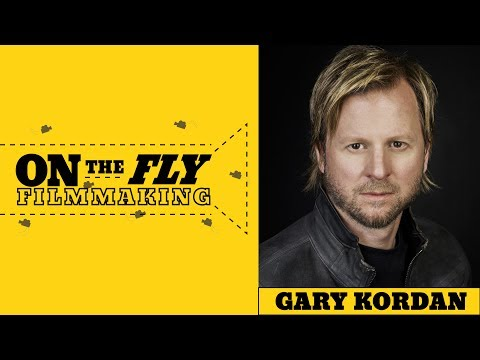 Gary Kordan - Nobodies, Teachers, Just Add Magic | On The Fly Filmmaking
