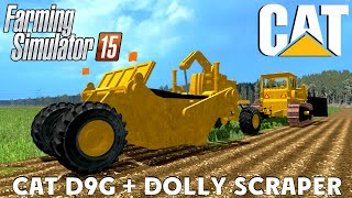 Farming Simulator 15 CAT D9G and DOLLY SCRAPER