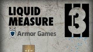 Liquid Measure 3 Level1-30 Walkthrough