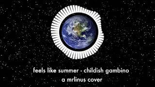 Feels Like Summer - Childish Gambino - A MRLINUS COVER