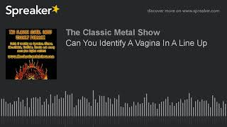 Can You Identify A Vagina In A Line Up