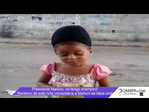 Presidente Maduro, no tengo shampoo! Reclamo de esta niña venezolana a Maduro se hace viral