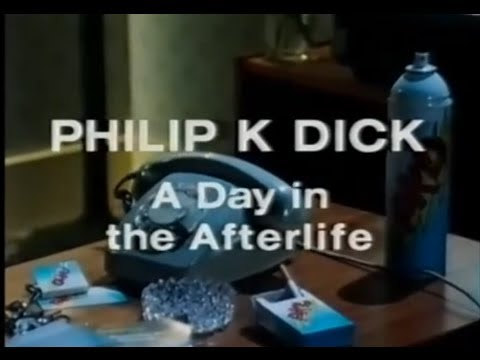 Philip K. Dick - A Day In The Afterlife (complete)