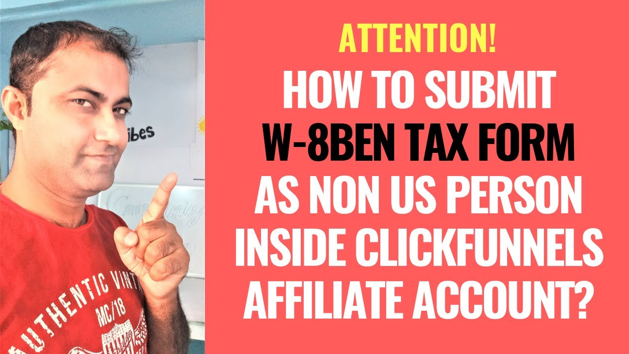 How To Submit W 8BEN Tax Form Non US Person Inside ClickFunnels Affiliate Account?