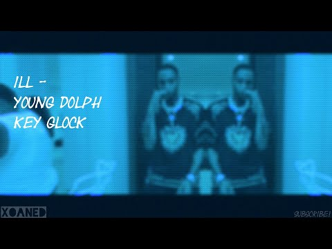 Young Dolph, Key Glock – ill (Lyrics)