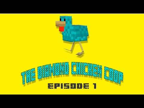 The Diamond Chicken Coop Episode 1 (Let's Play: Minecraft)