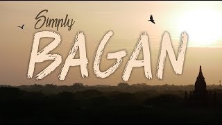 Simply Bagan - A cinematic Myanmar