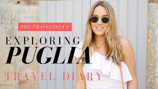 Exploring The Towns of Puglia, Italy | Travel Diary | The Travelista