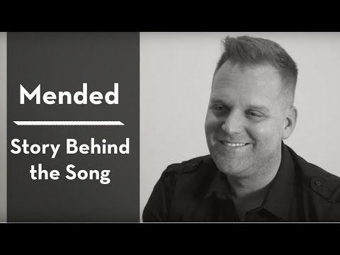 Matthew West - Mended (Story Behind The Song)
