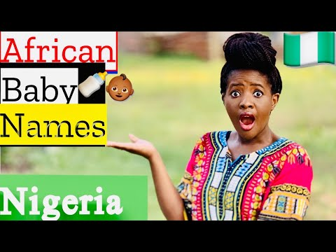 UNIQUE NIGERIAN BABY NAMES | UNISEX AFRICAN BABY NAMES 2020