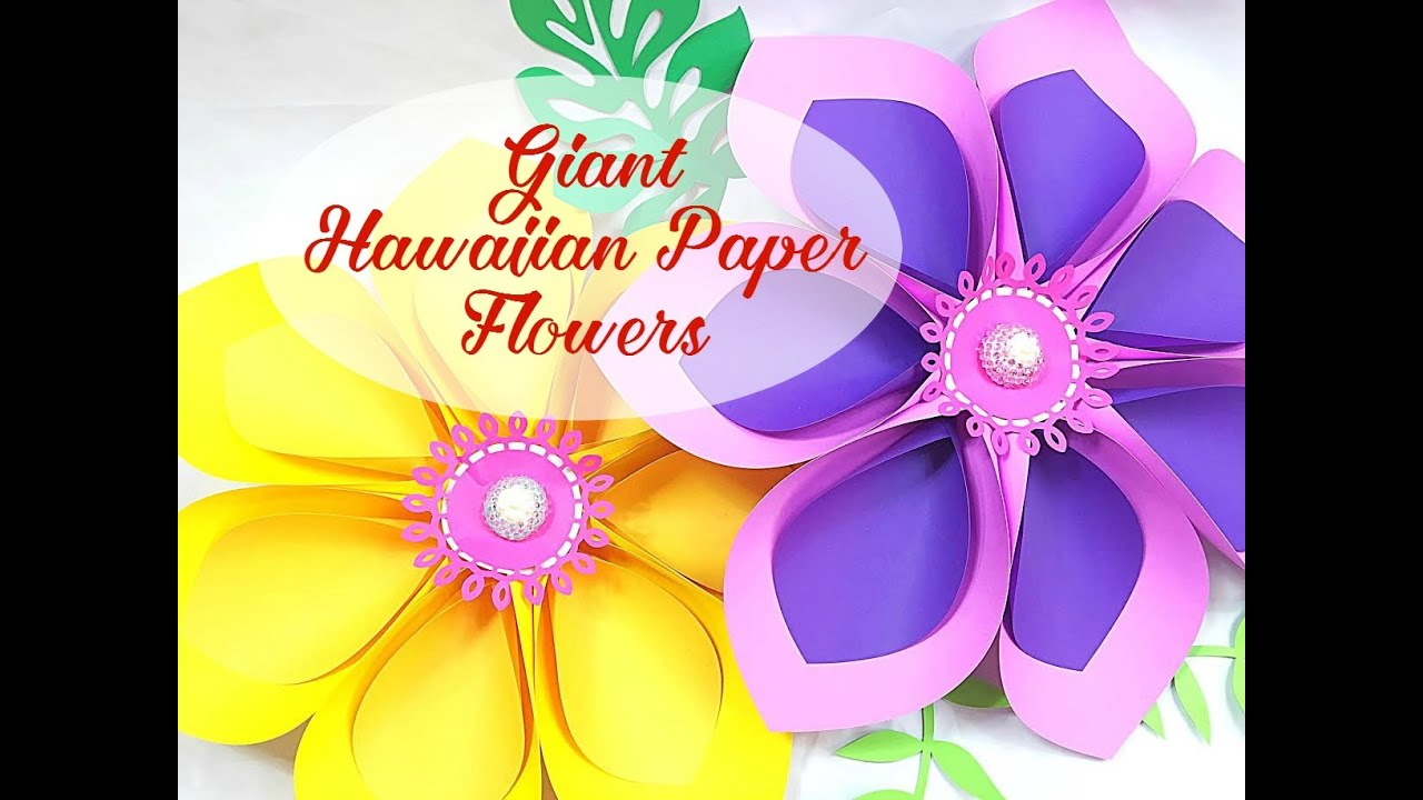 Giant Paper Hawaiian Flowers Tutorial Youtube