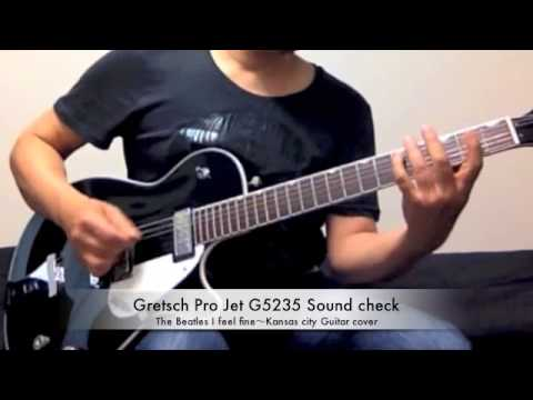 Gretsch Pro Jet G5235 Sound check The Beatles I feel fine ~ Kansas city guitar cover