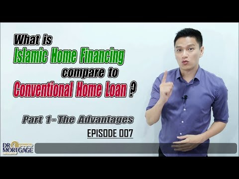 What is Islamic Home Financing compare to Conventional Home Loan? Part 1 The Advantages | EP 007